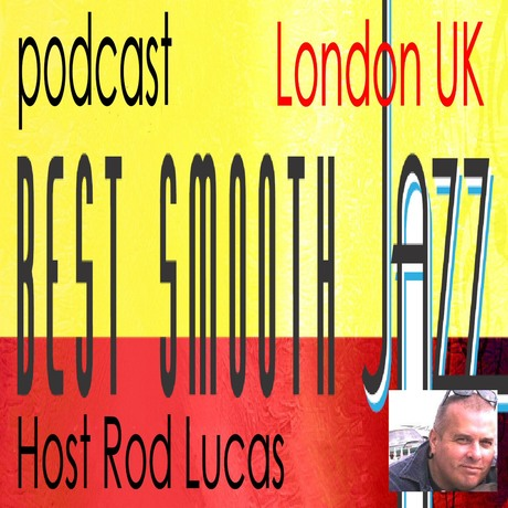Best Smooth Jazz Host Rod Lucas | Free Podcasts | Podomatic