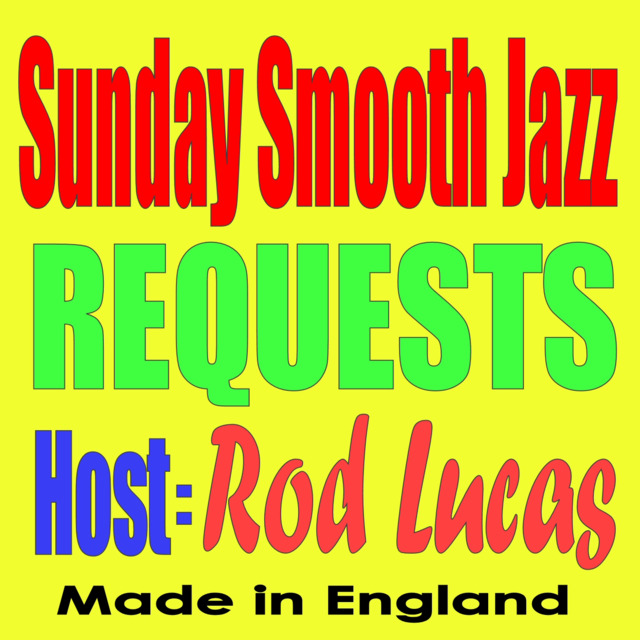 Best Smooth Jazz Requests with Host Rod Lucas from London UK