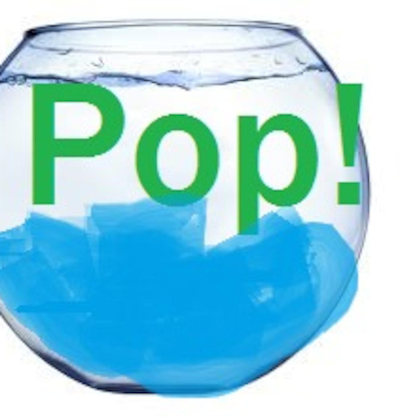 Pop! Fishbowl | Listen Free on Castbox