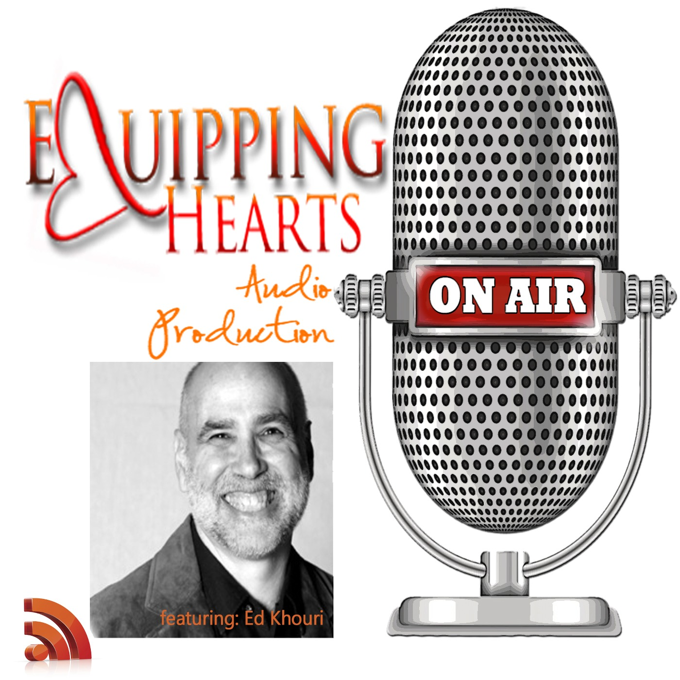 Equipping Hearts Audio Productions with Ed Khouri