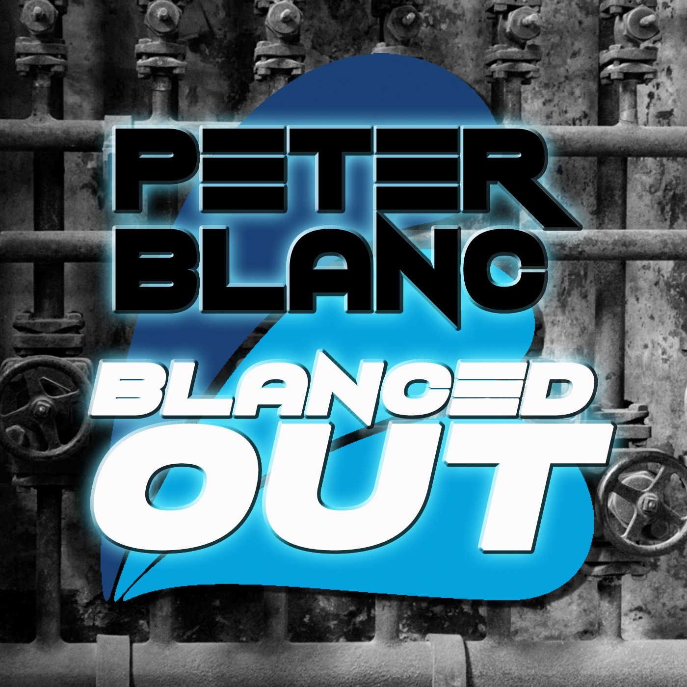Peter Blanc: Blanced Out Podcast