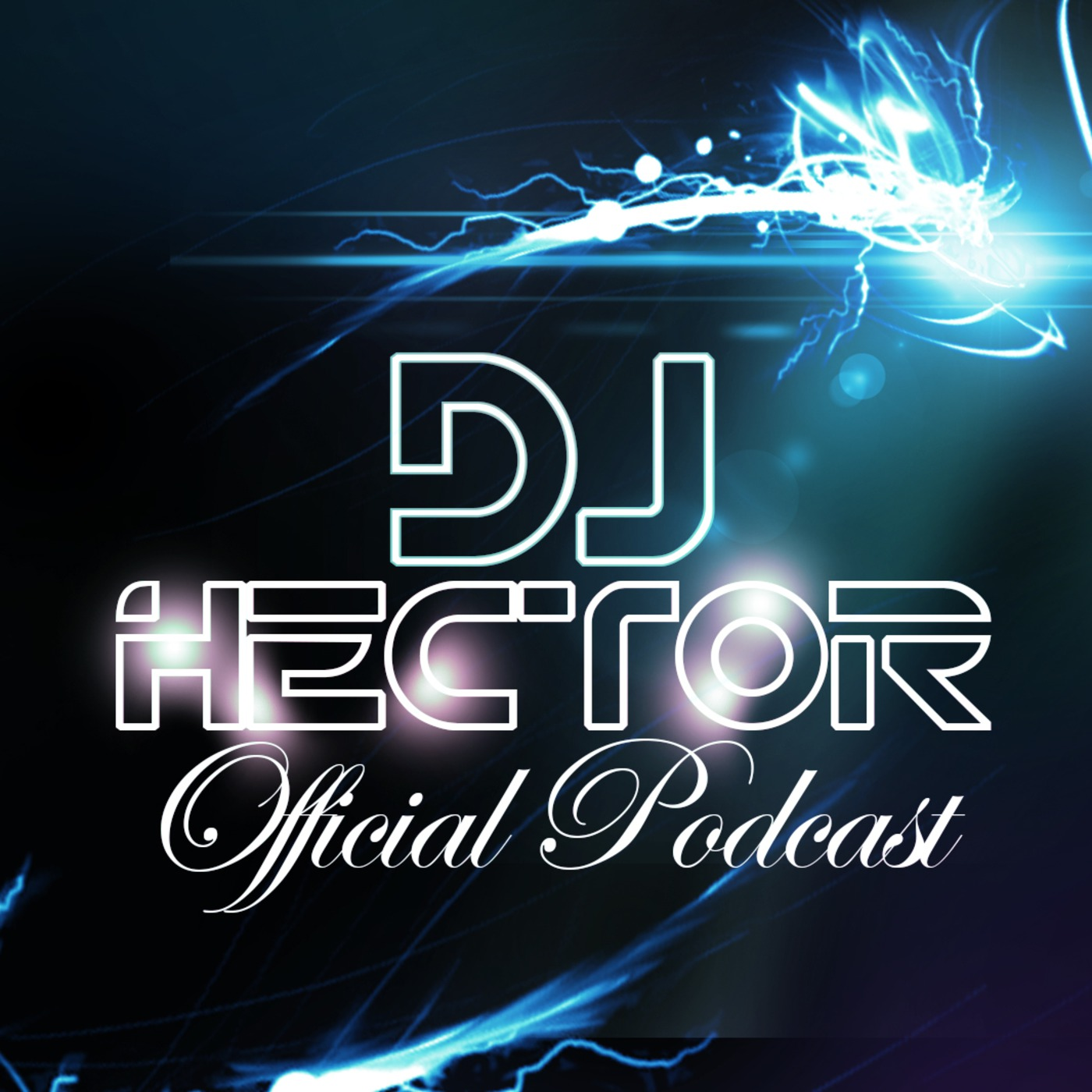 DJ Hector Official Podcast