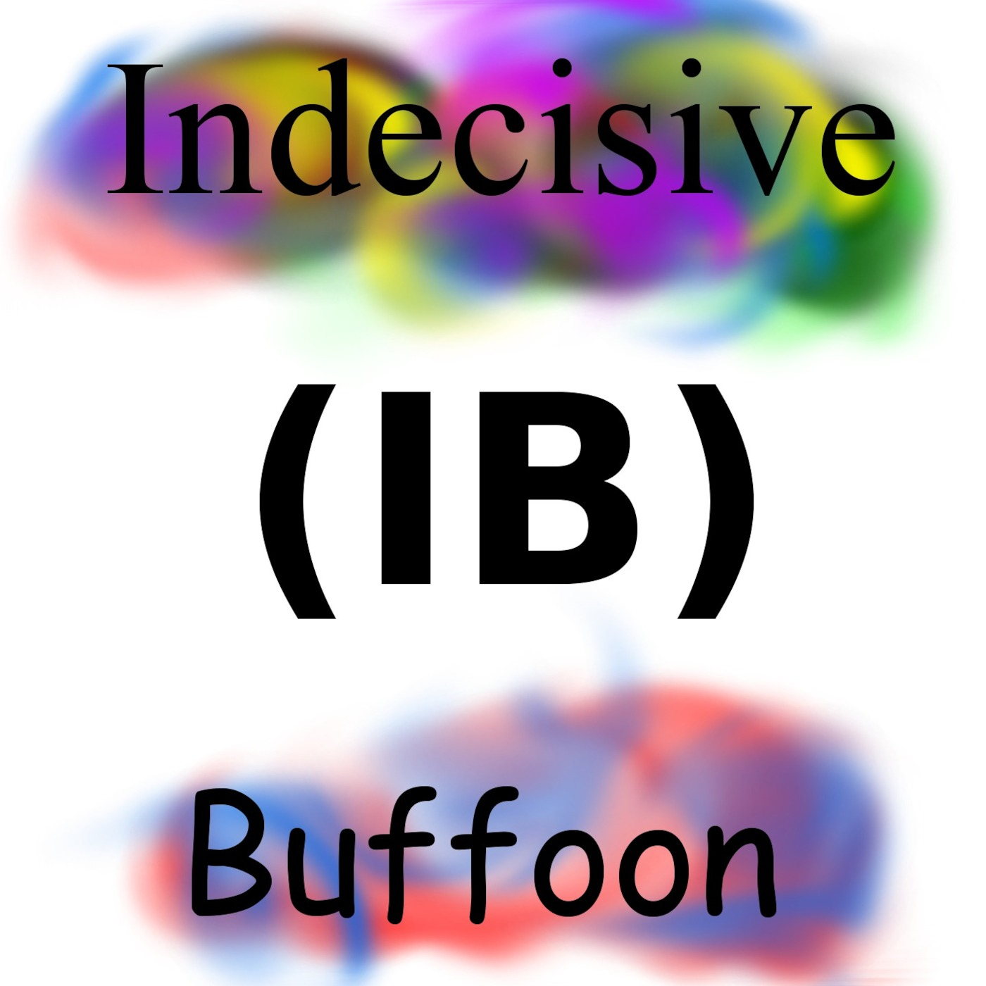 Indecisive Buffoon