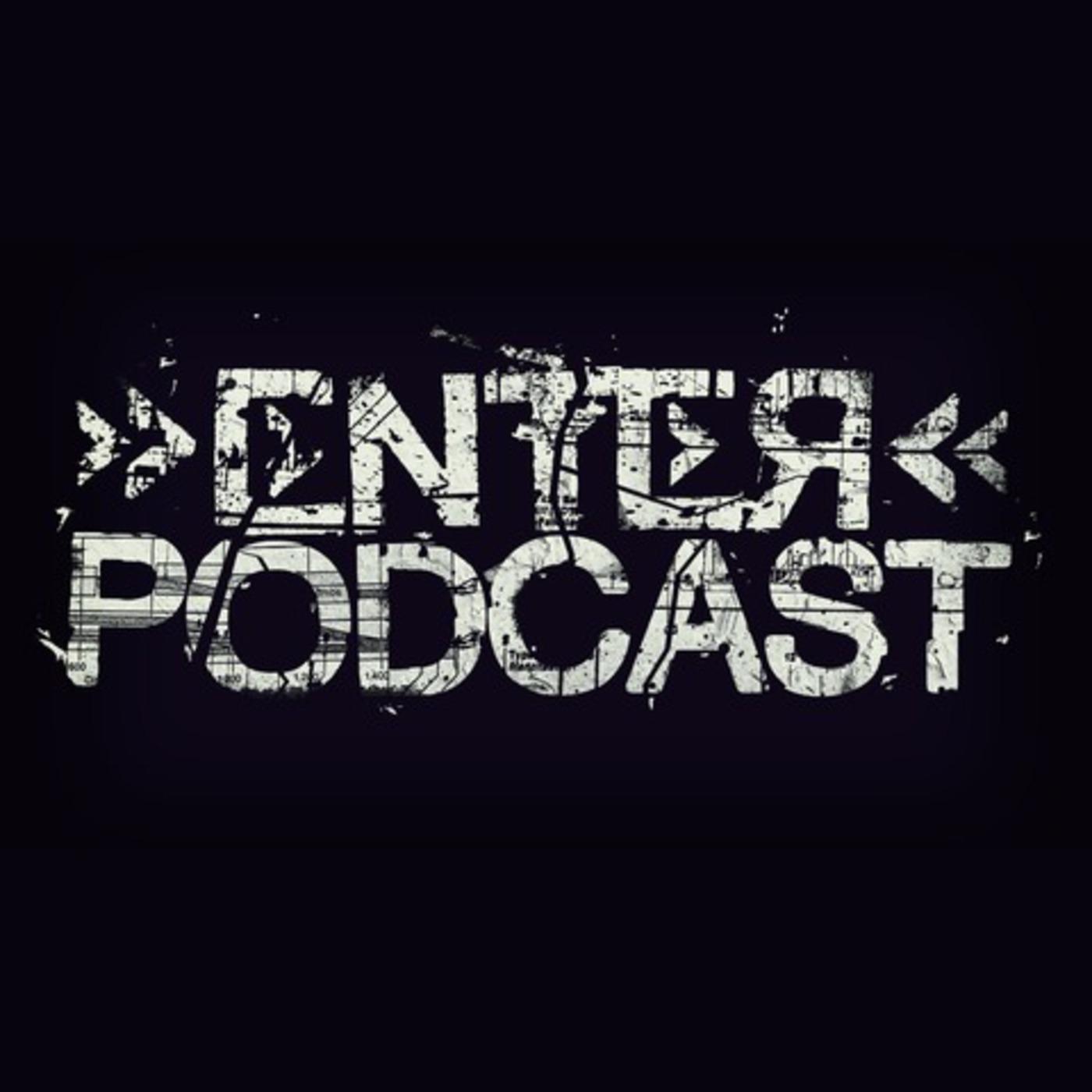 >>ENTER<< Podcast