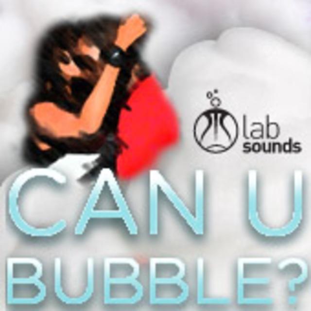 LAB SOUNDS - CAN U BUBBLE? (REGGAE/DANCEHALL MIX)