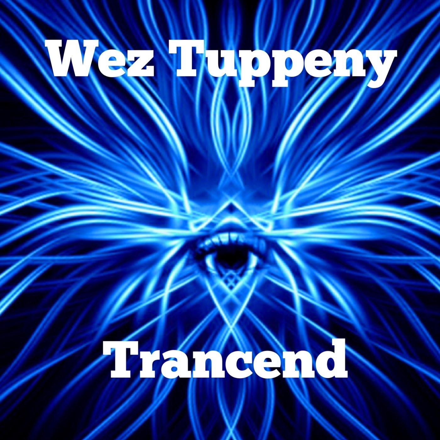 Wez Tuppeny Trancend