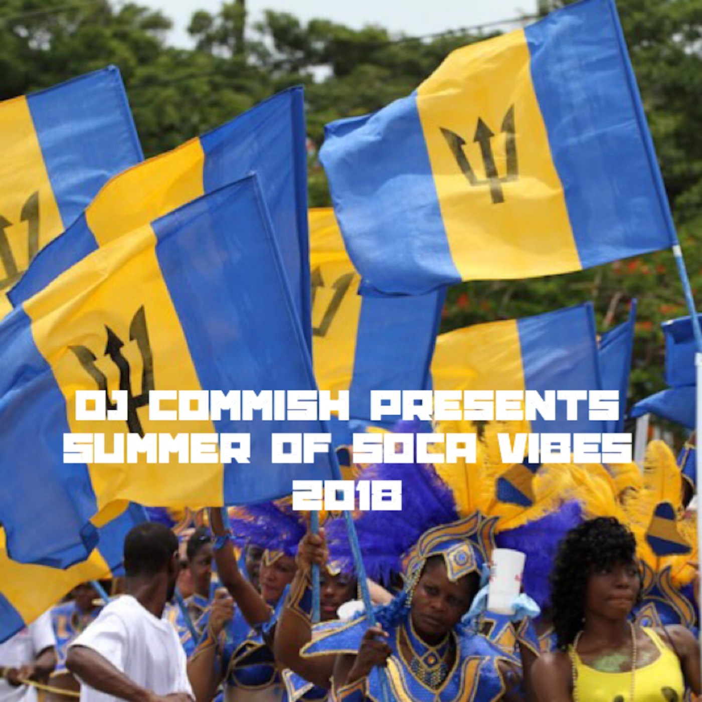 Summer Of Soca Vibes 2018 The Commish Experience podcast