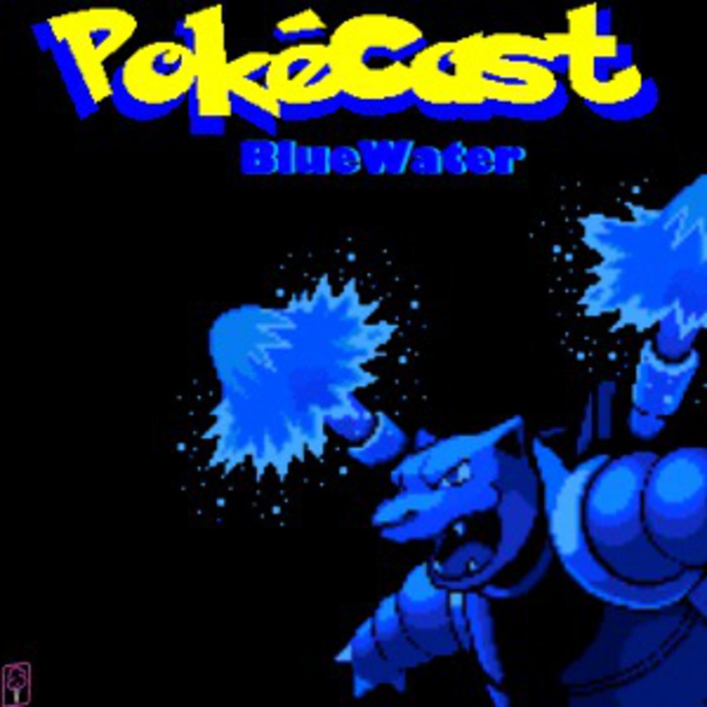 PokéCast BlueWater