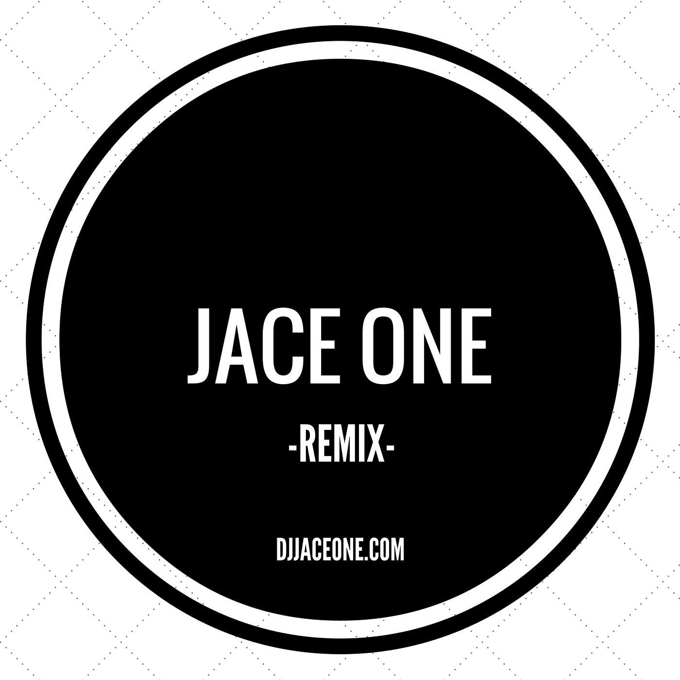 679-Fetty Wap (Jace One Remix) JACE podcast