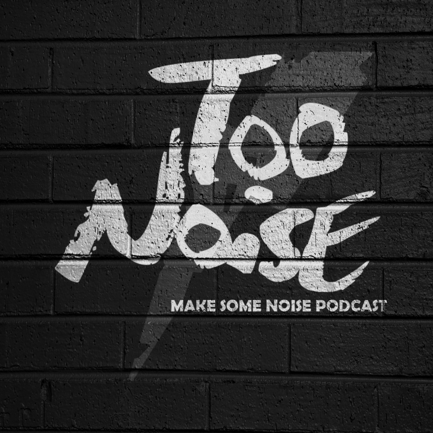Too Noise's Make Some Noise Podcast