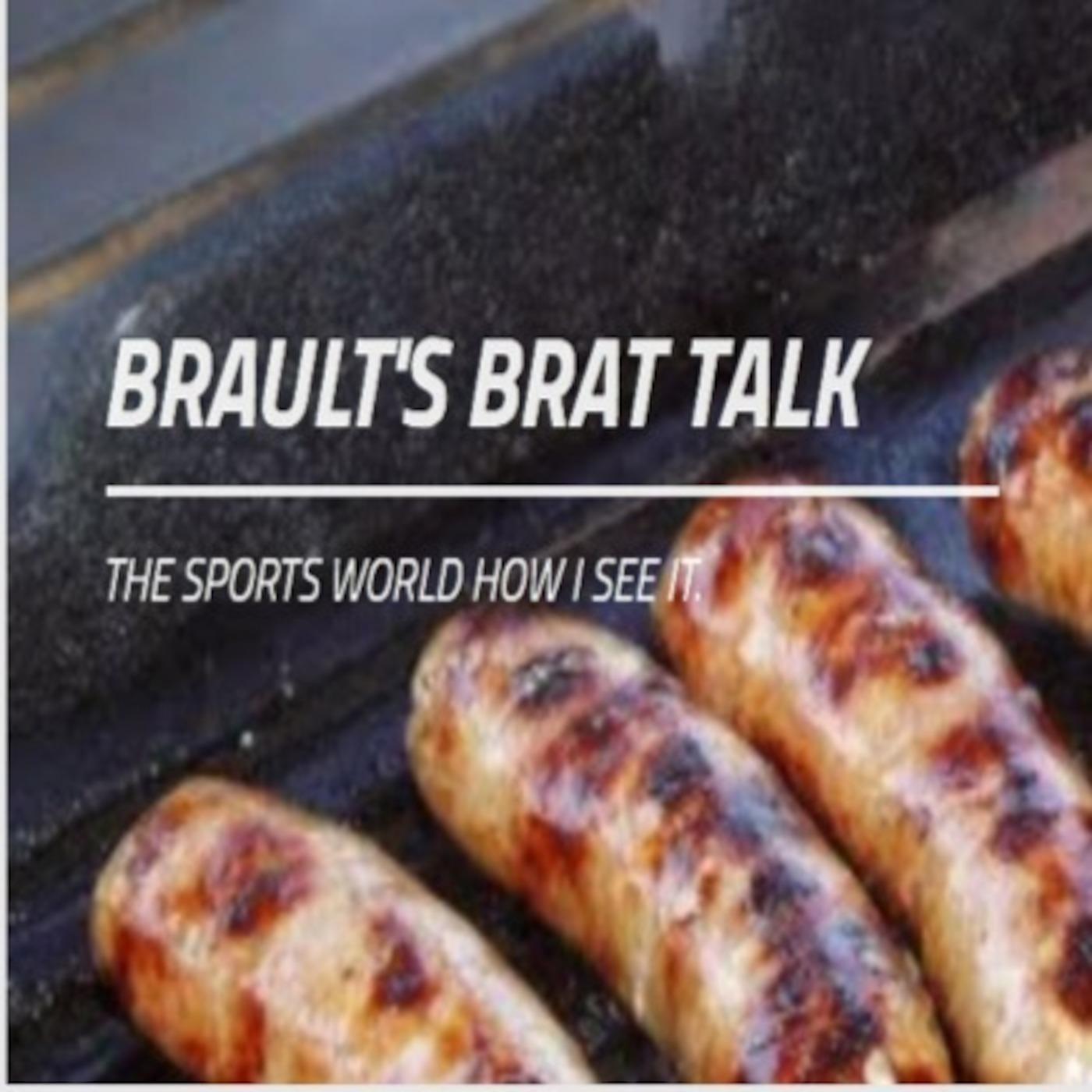 Brault's Brat Talk