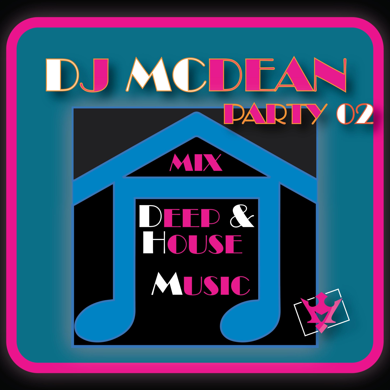 Dj MCDEAN - Mix Deep & House Music Party 02