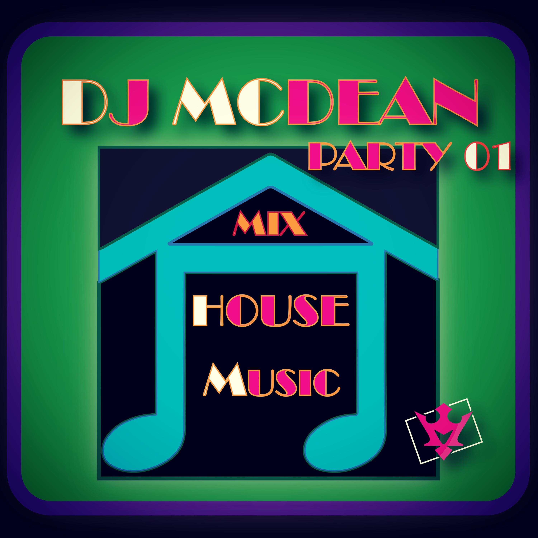 Dj MCDEAN : House Episode 1 - Origine