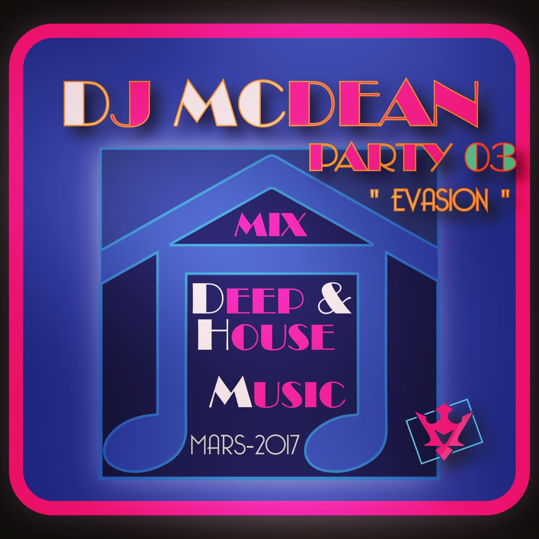 Dj MCDEAN : Deep & House 2017 Episode 3 - Evasion