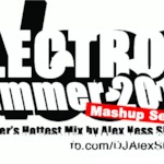 Summer 2012 Electro Mashup Sessions by Alex Ness