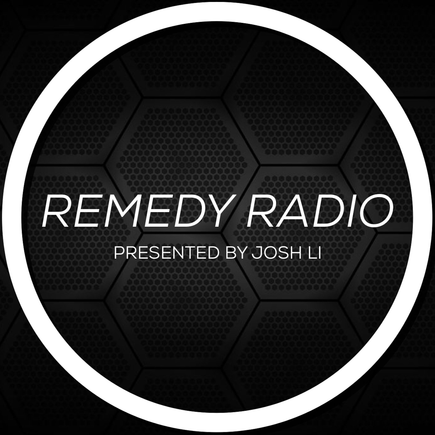 REMEDY RADIO Presented By Josh Li