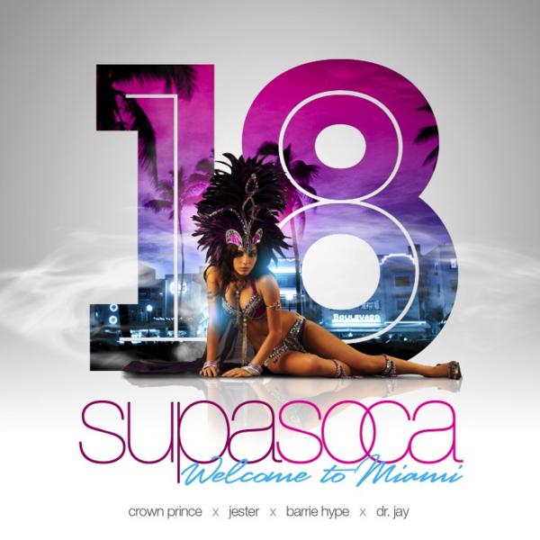"SUPA SOCA v18 ""Welcome To Miami"""