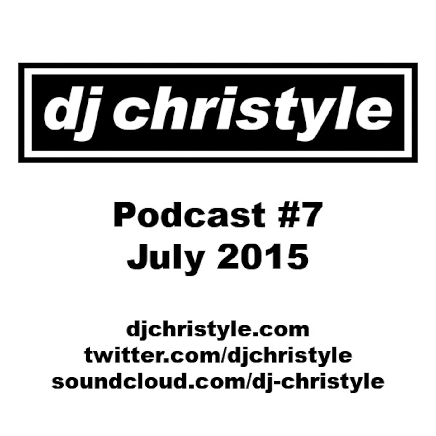 Episode 7 - July 2015 Podcast DJ Christyle podcast