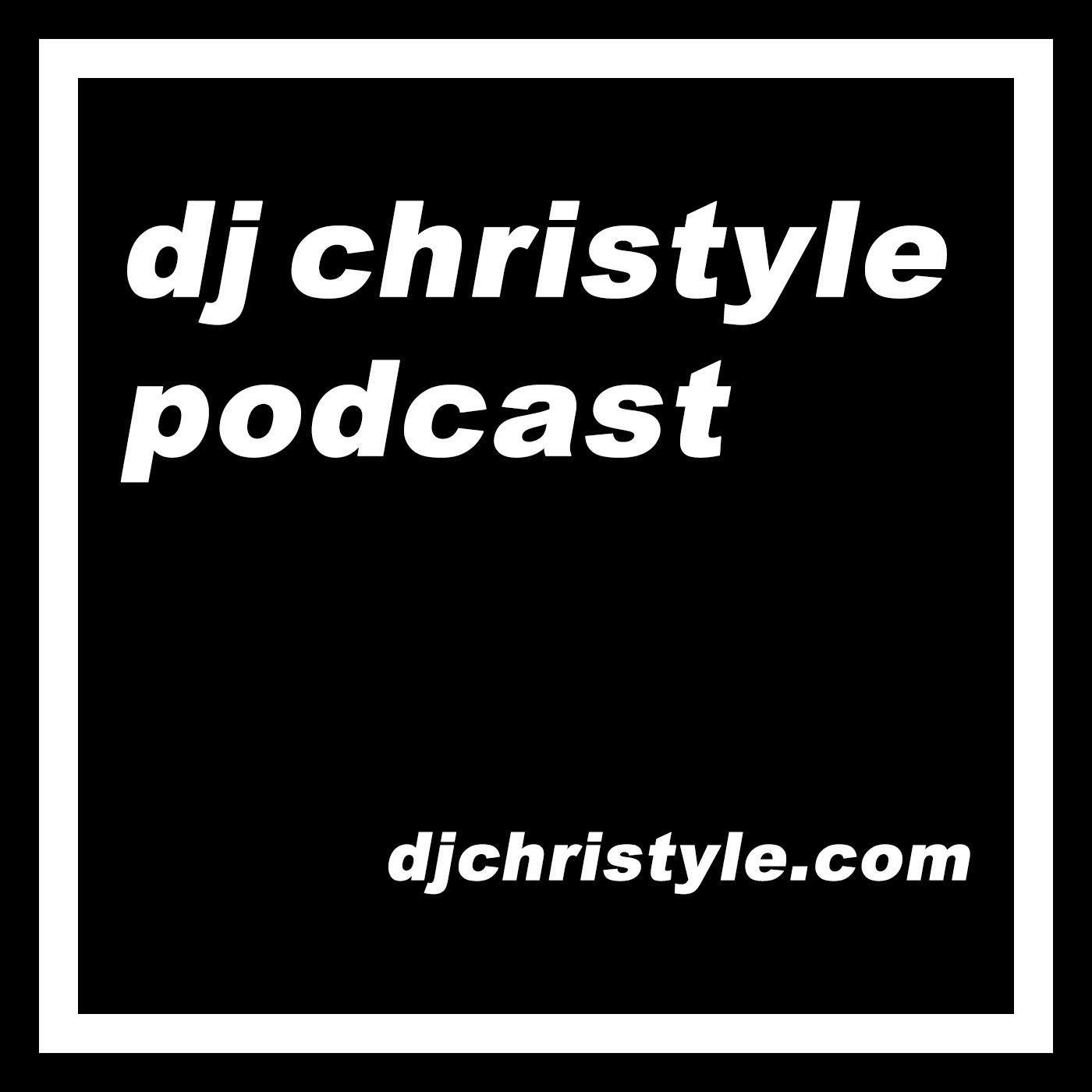 DJ Christyle Podcast