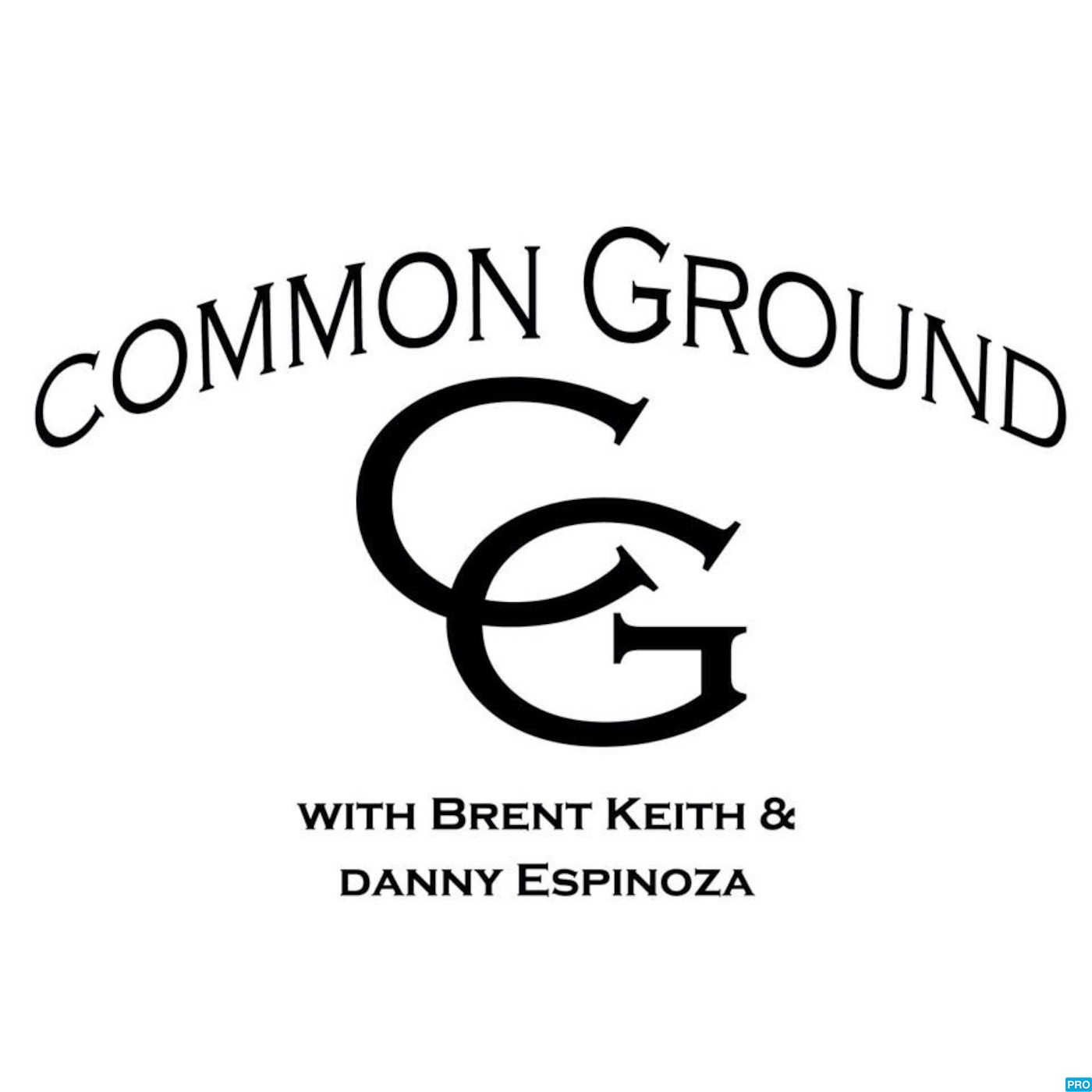 Common Ground with Brent Keith & Danny Espinoza