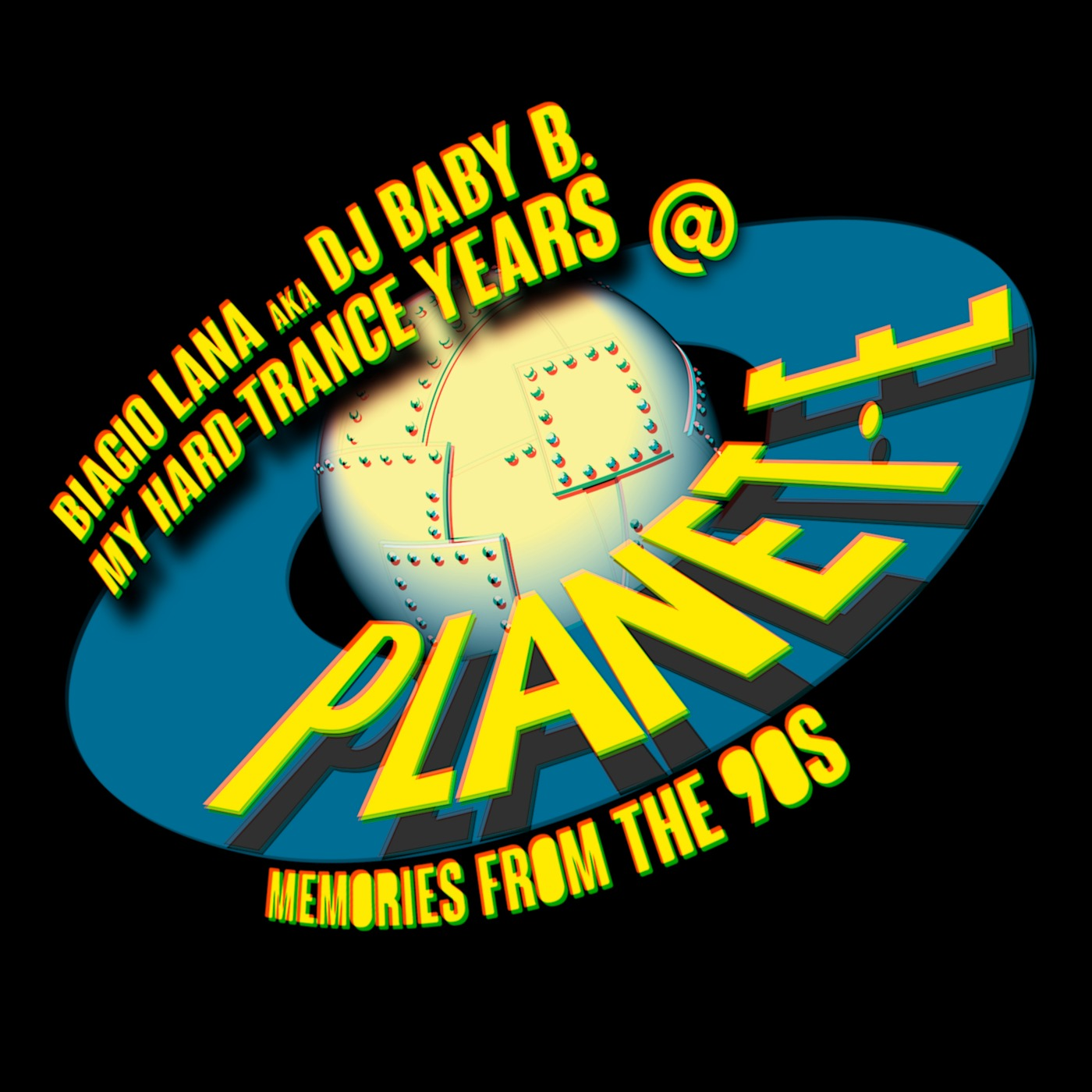 PLANET E > MEMORIES FROM THE 90S - Biagio Lana / Podcast