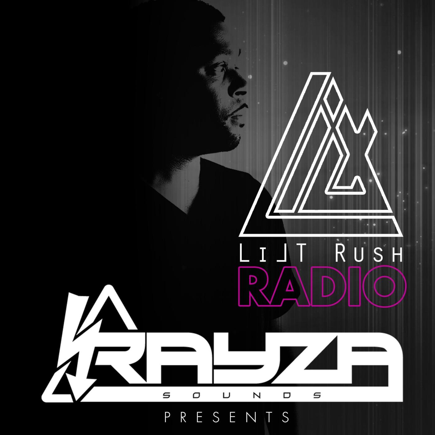 Rayza Sounds Presents - LILT RUSH RADIO