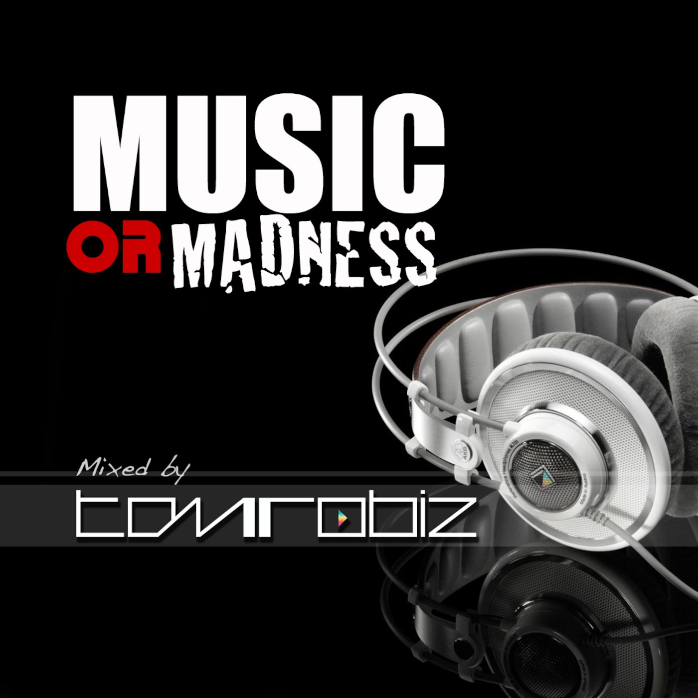 MUSIC OR MADNESS