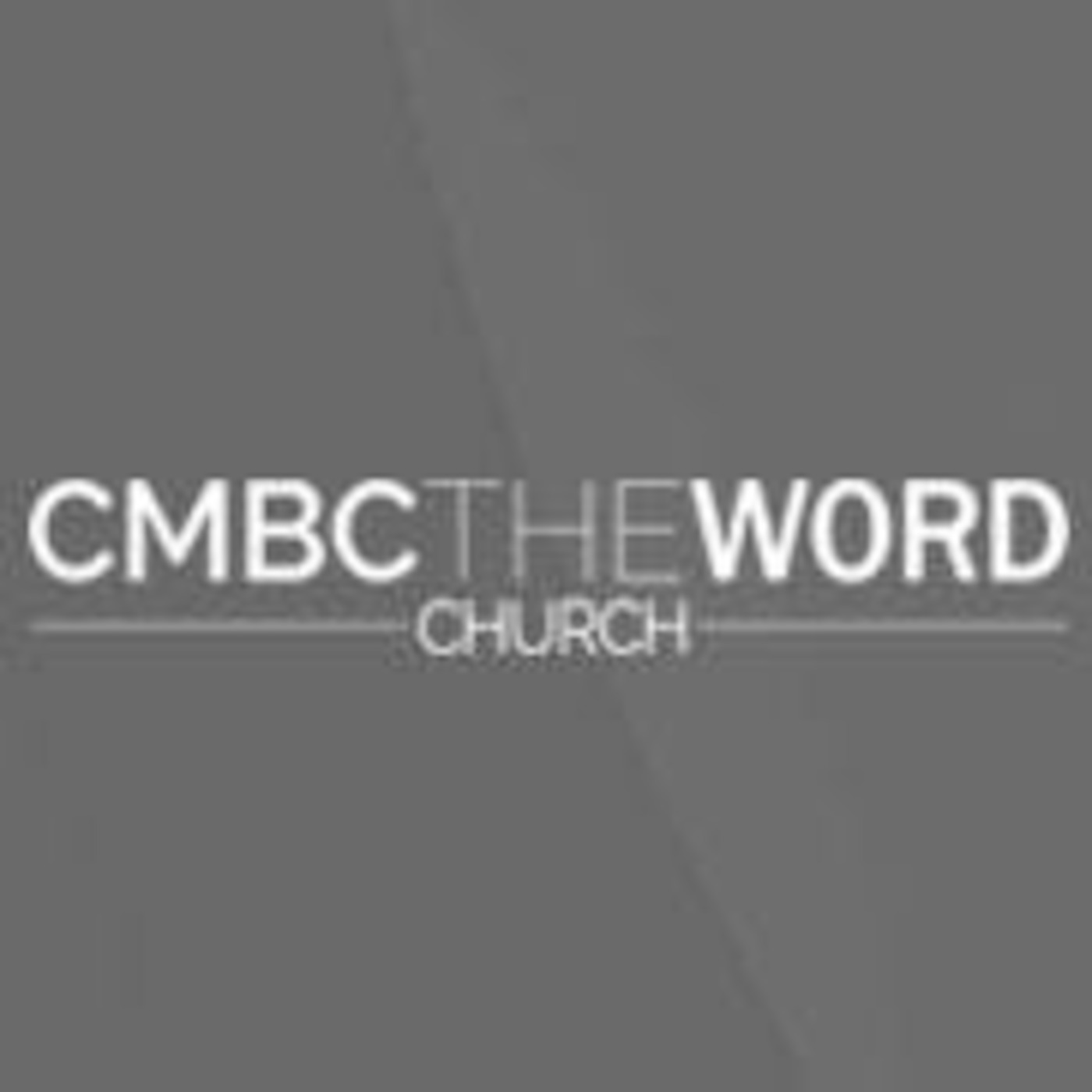 CMBC THE WORD CHURCH