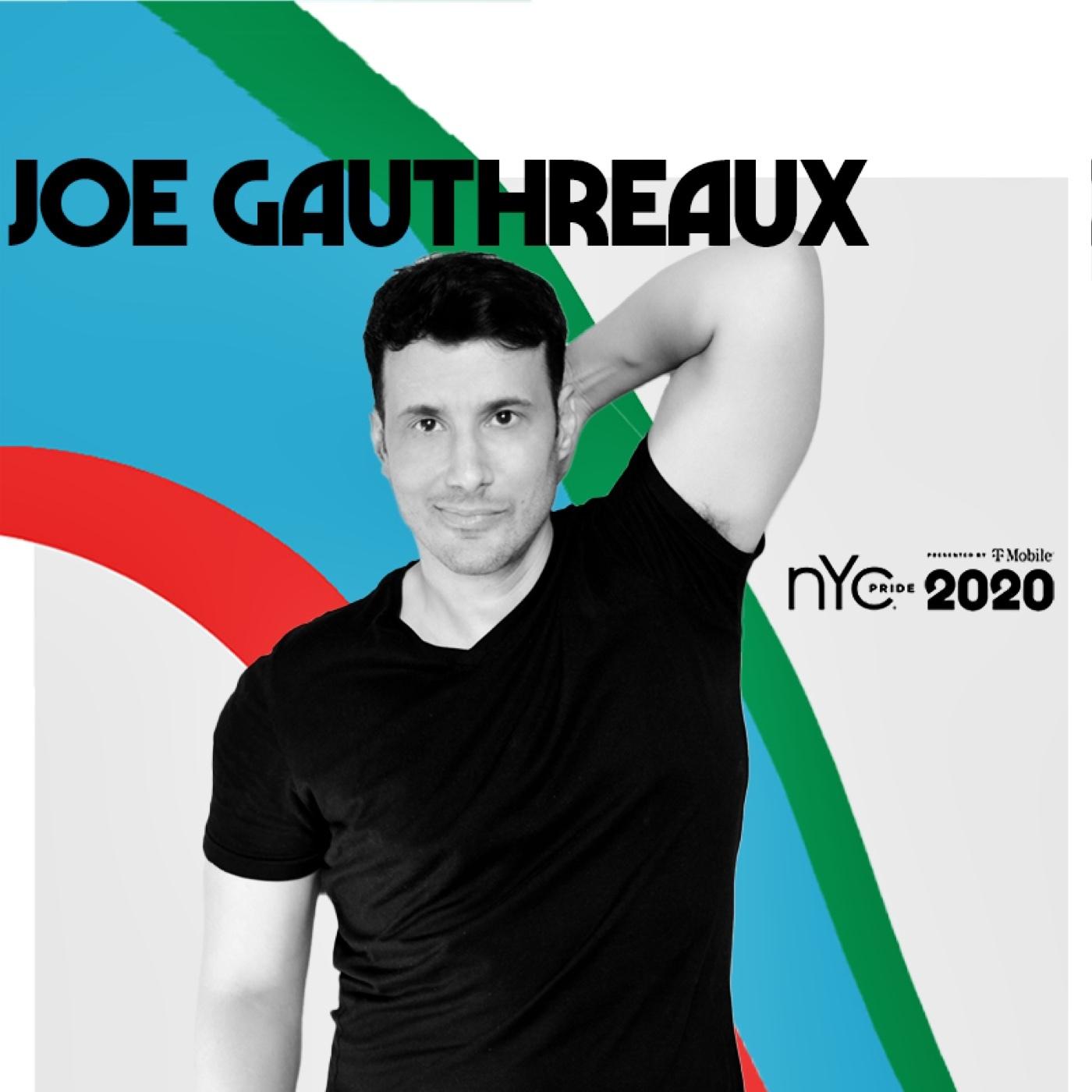 NYC PRIDE 2020 Live Stream . Joe Gauthreaux's Podcast