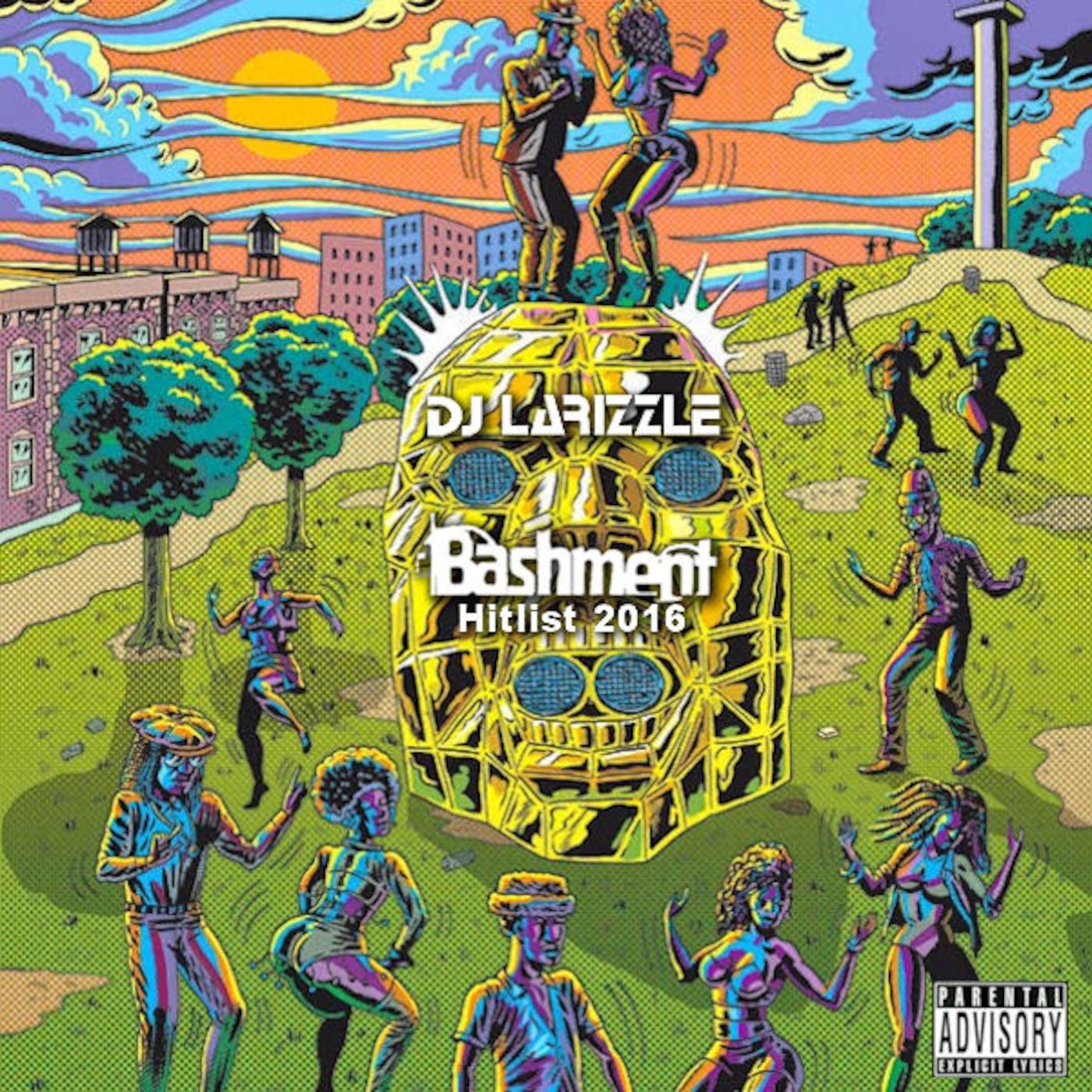 Bashment Hitlist 2016 Mixed By DJ Larizzle The DJ Larizzle podcast