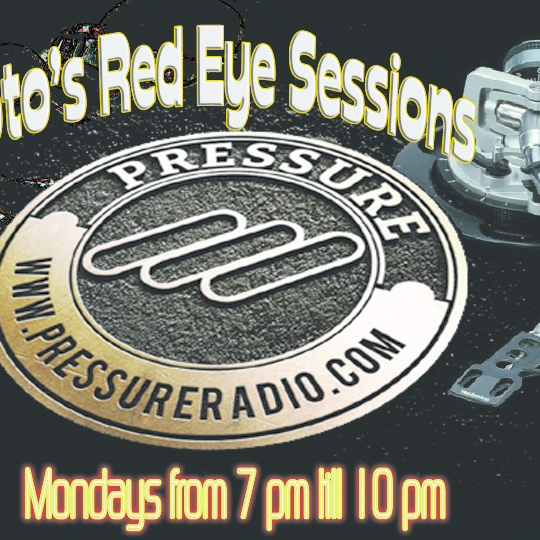Soto's Red Eye Sessions 05/25/20 pressureradio