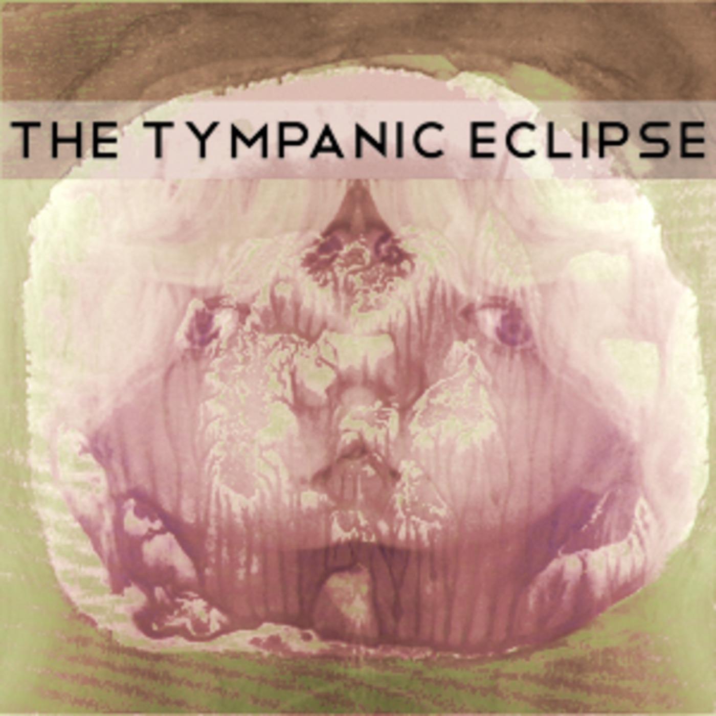 The Tympanic Eclipse (www.tympaniceclipse.org)