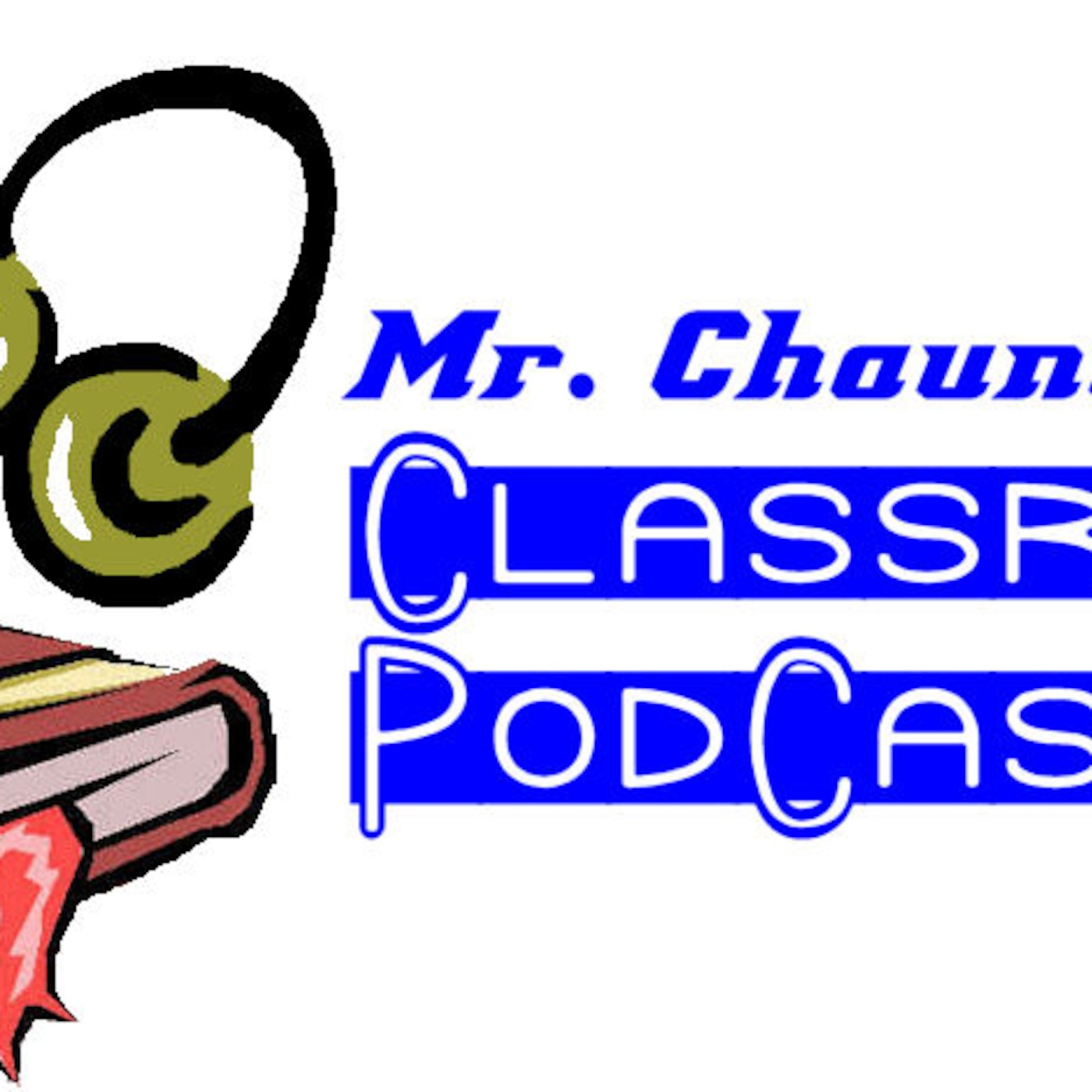 Mr. Chauncey's Class Podcasts