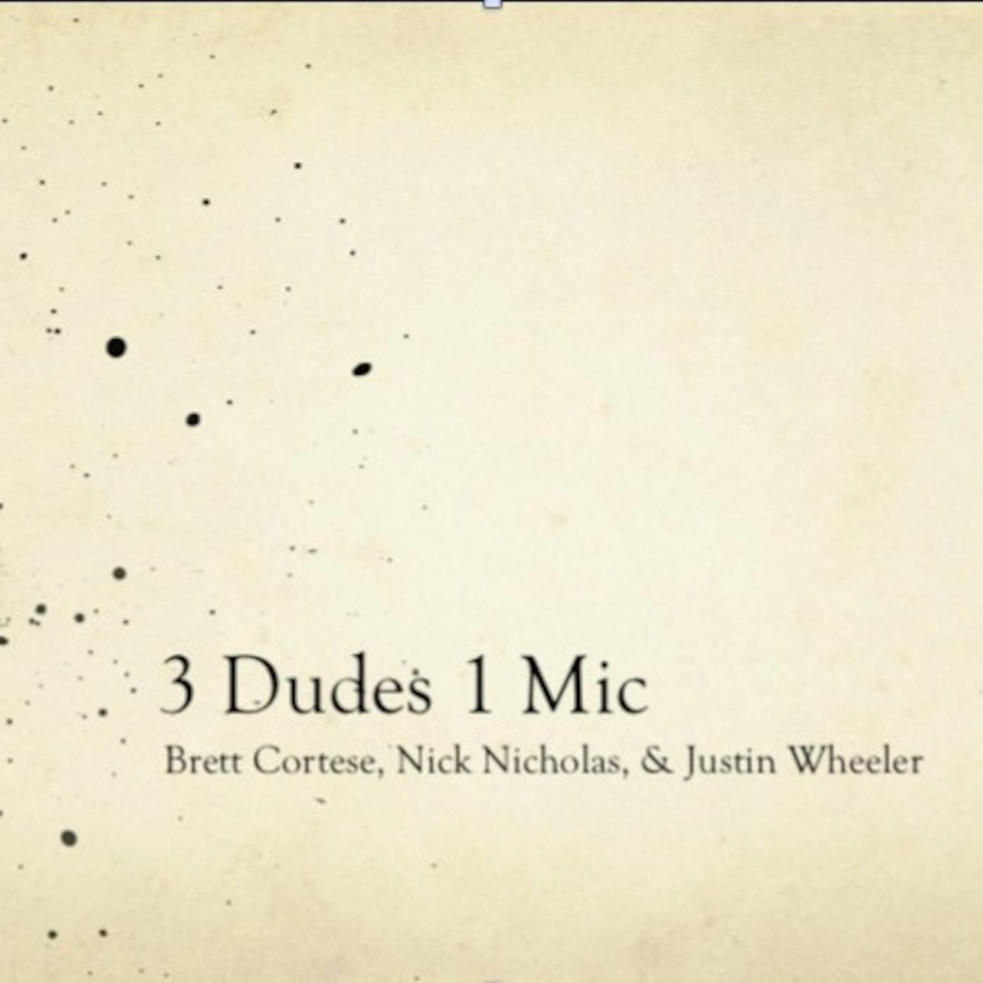 3 Dudes 1 Mic