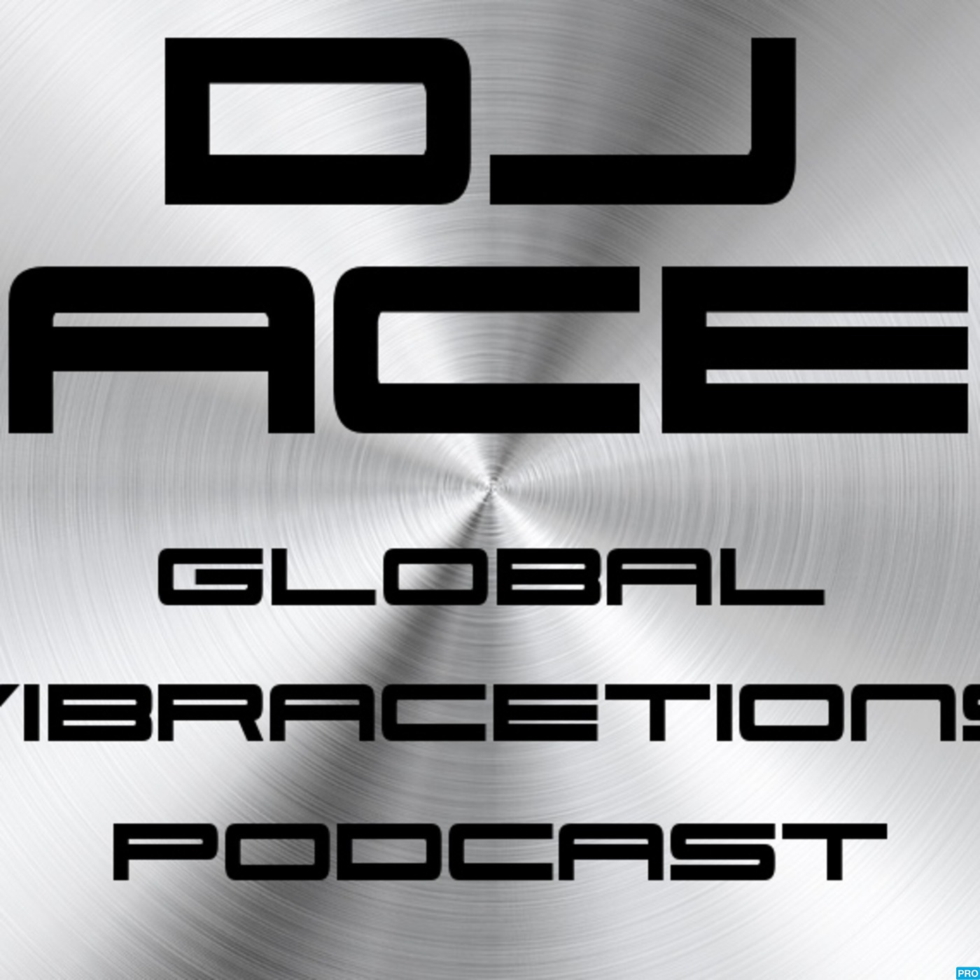 DJ ACE presents Global vibrACEtions Podcast