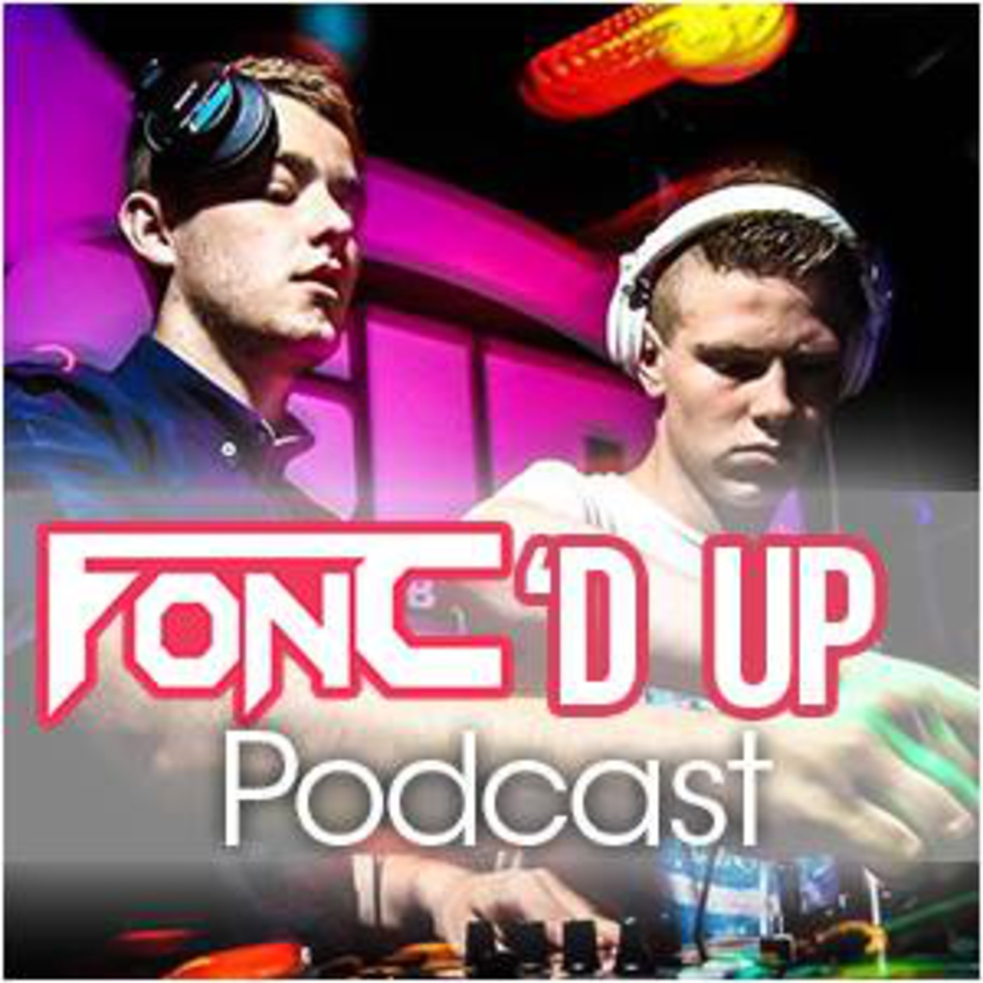FONC'D UP PODCAST