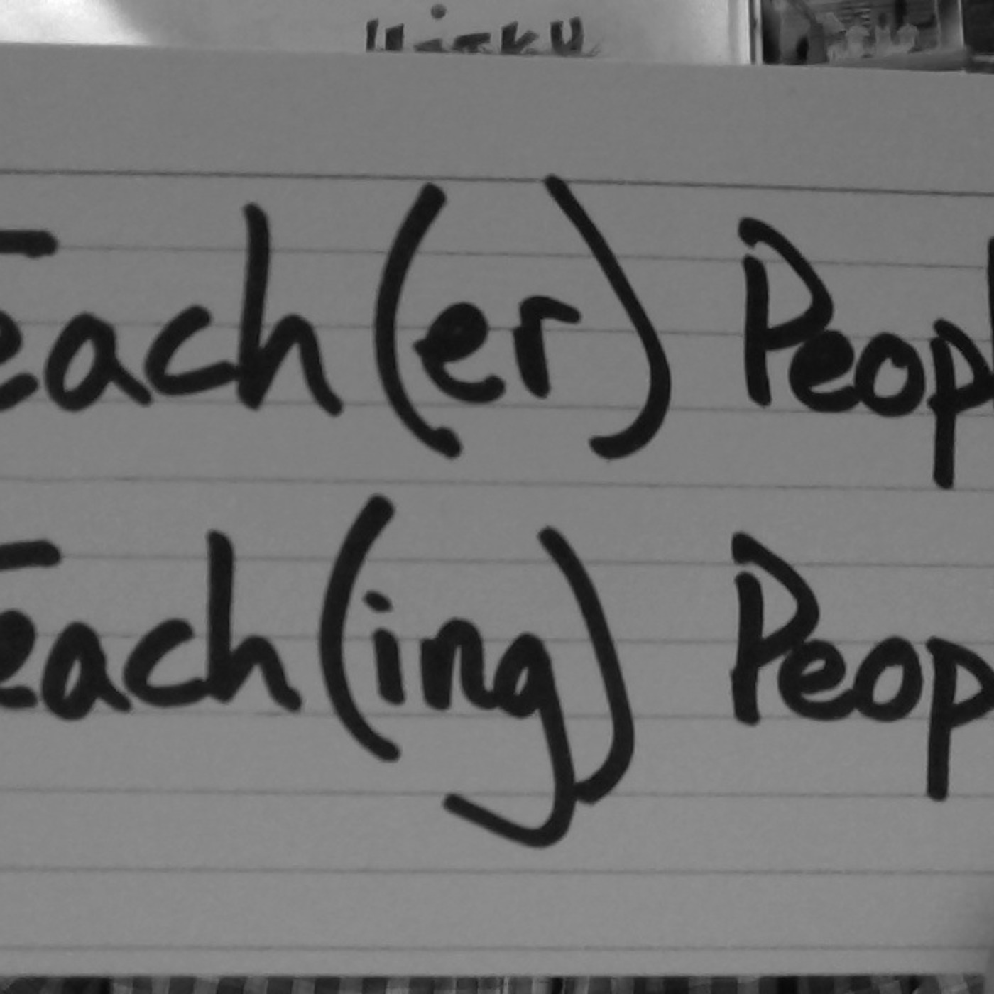 Teach(er) People, Teach(ing) People