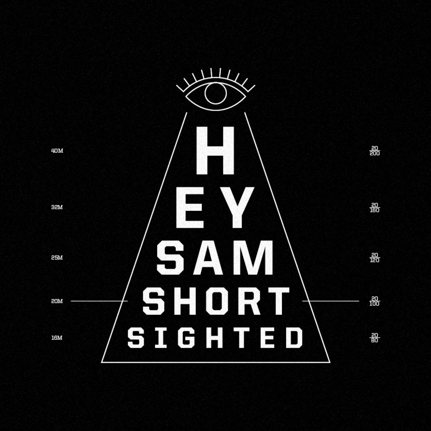 Hey Sam - Short Sighted Mixtapes
