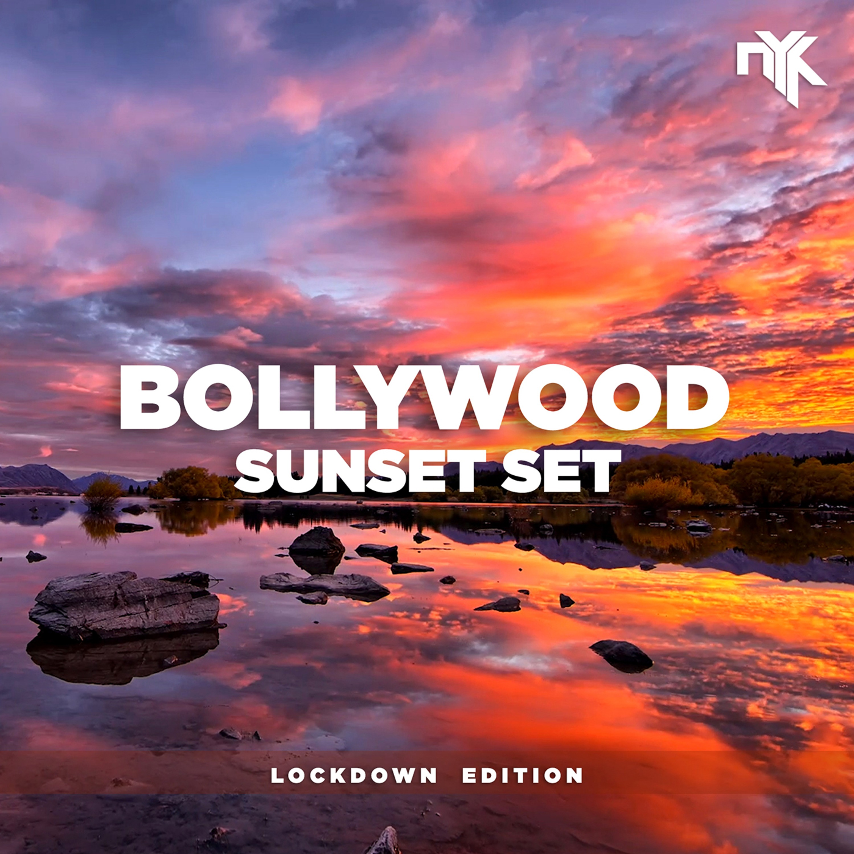 DJ NYK - Bollywood Sunset Set (Lockdown Edition)   Electronyk Podcast Specials