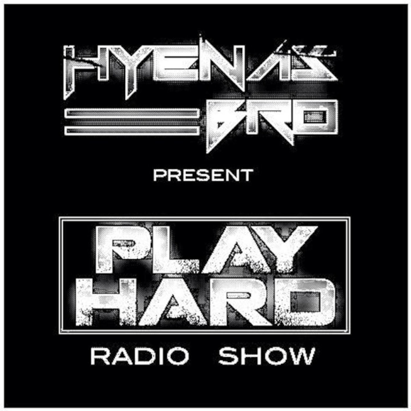 PLAY HARD radio show by Hyenas Bro
