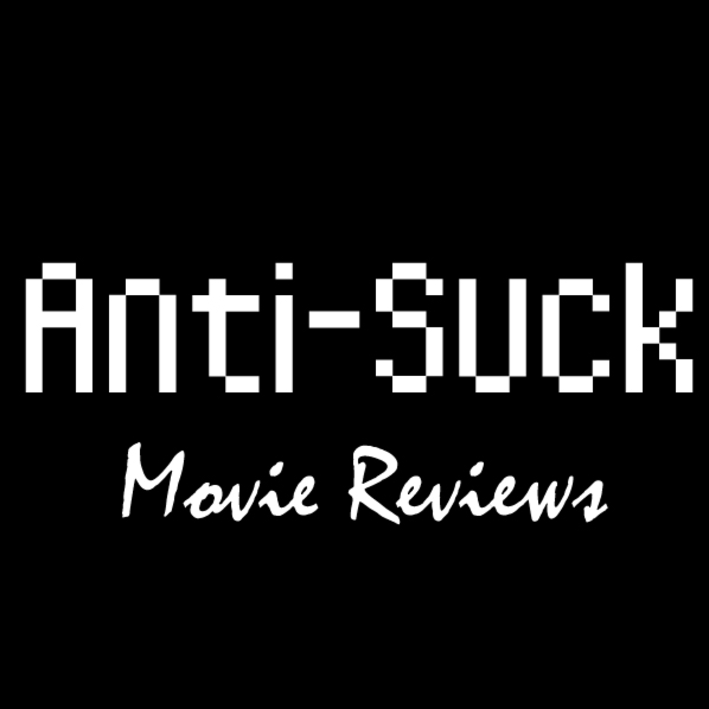 Anti-Suck Movie Reviews