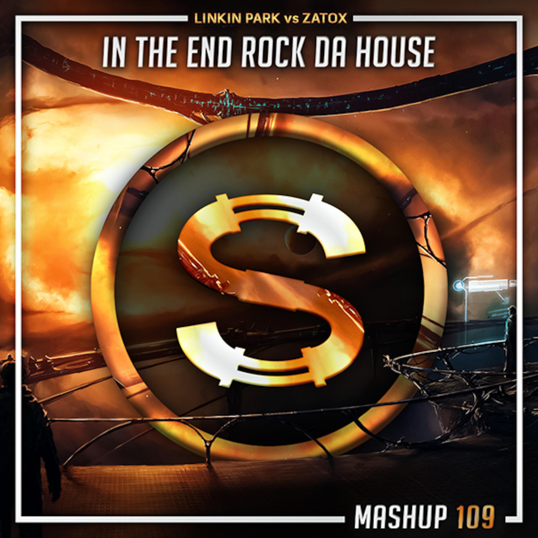 Linkin Park vs Zatox - In The End Rock Da House (Da Sylva mashup)