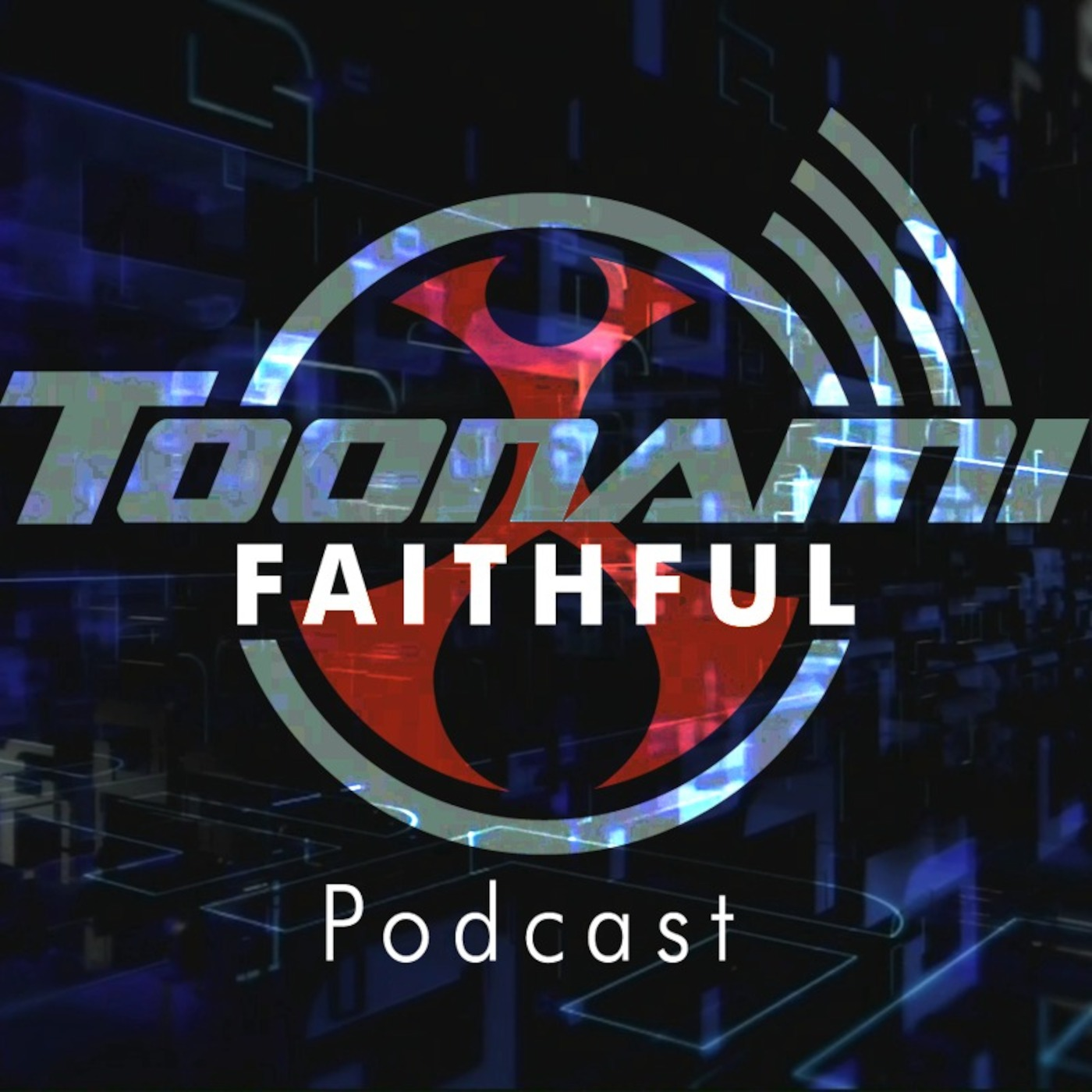 Toonami Faithful's Podcast