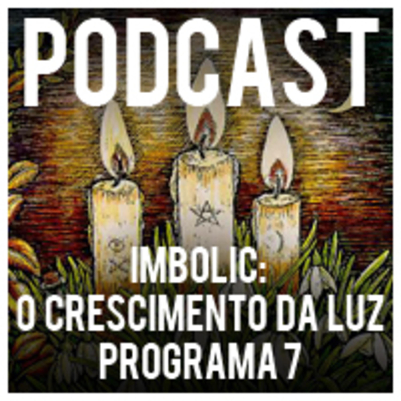 Imbolic: O crescimento da luz - Programa 7