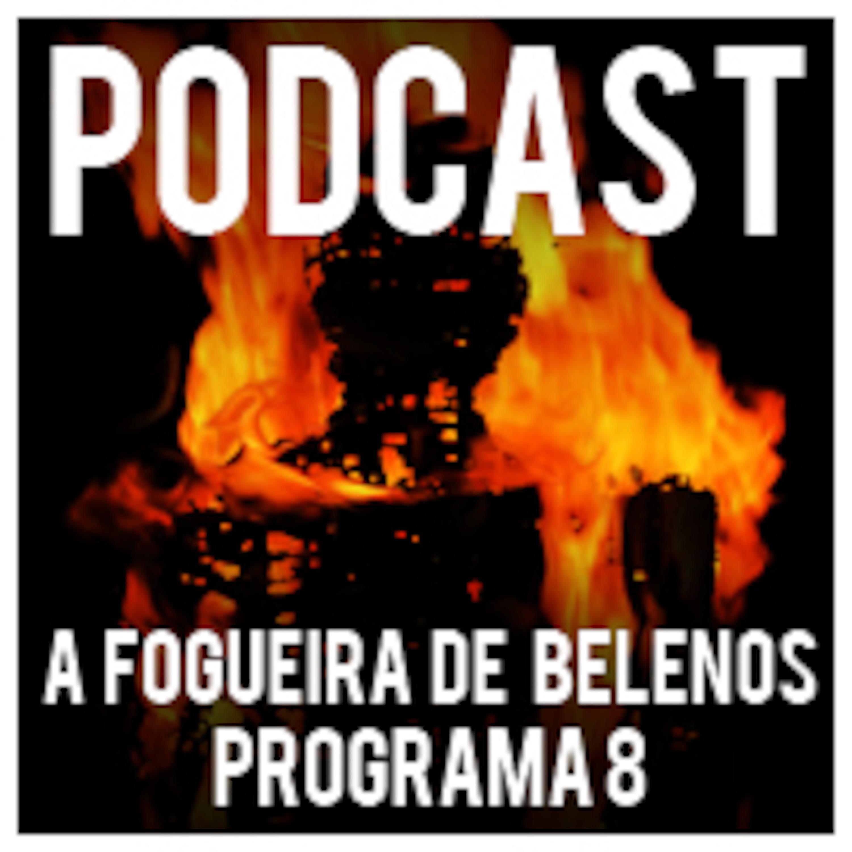 A Fogueira de Belenos - Programa 8