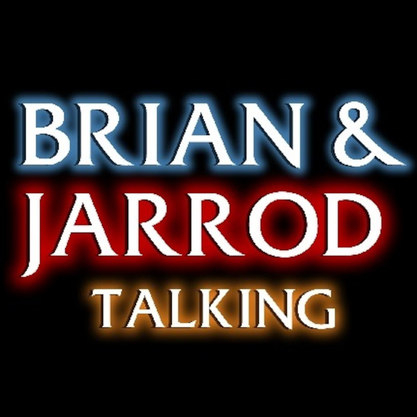 Brian & Jarrod Talking