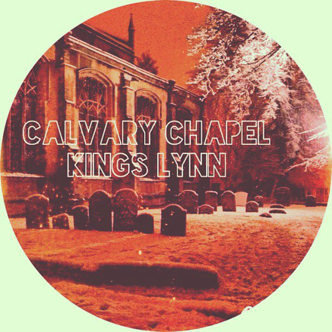 Calvary Chapel King's Lynn Podcast