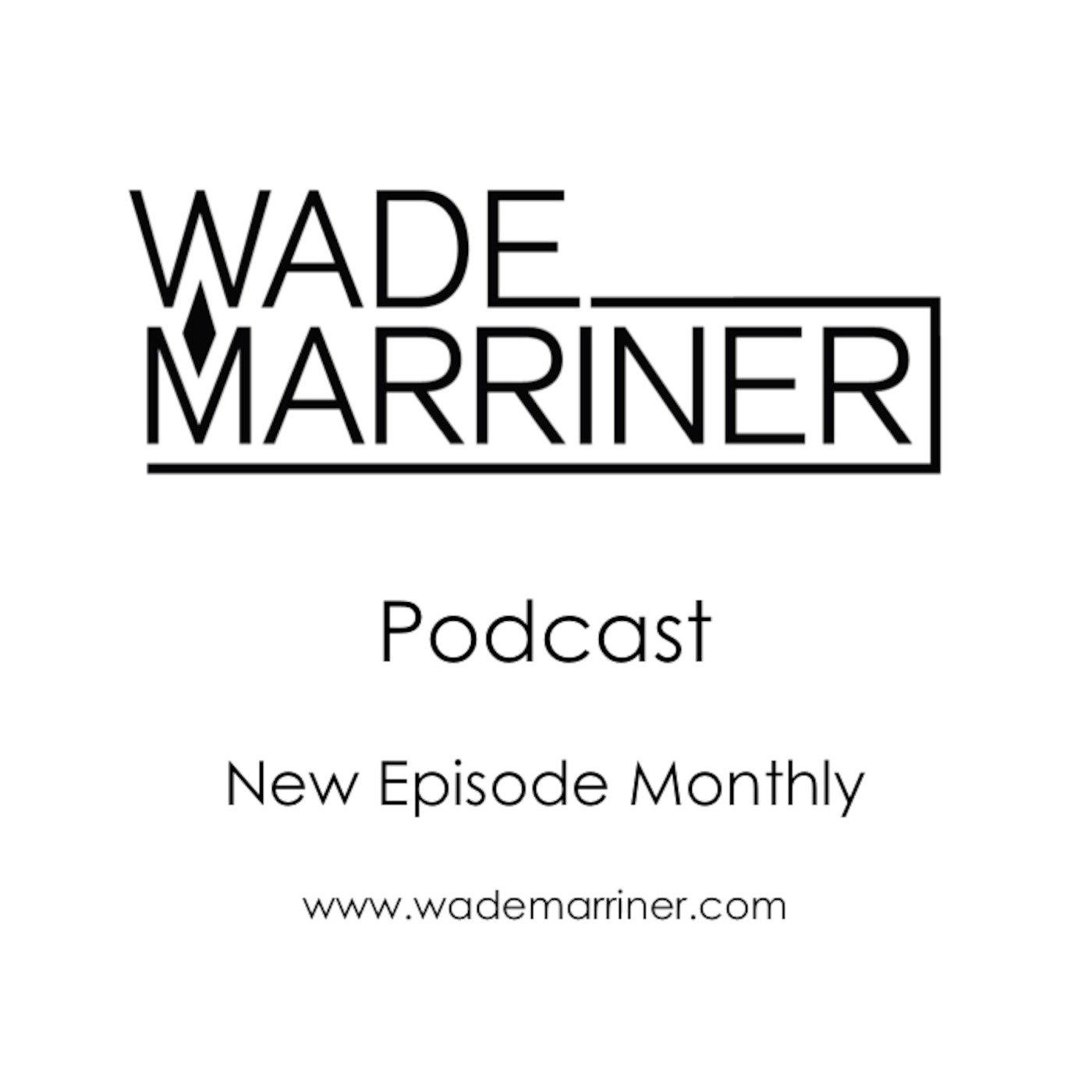 Wade Marriner's Podcast
