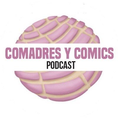 Comadres y Comics Podcast | Free Podcasts | Podomatic