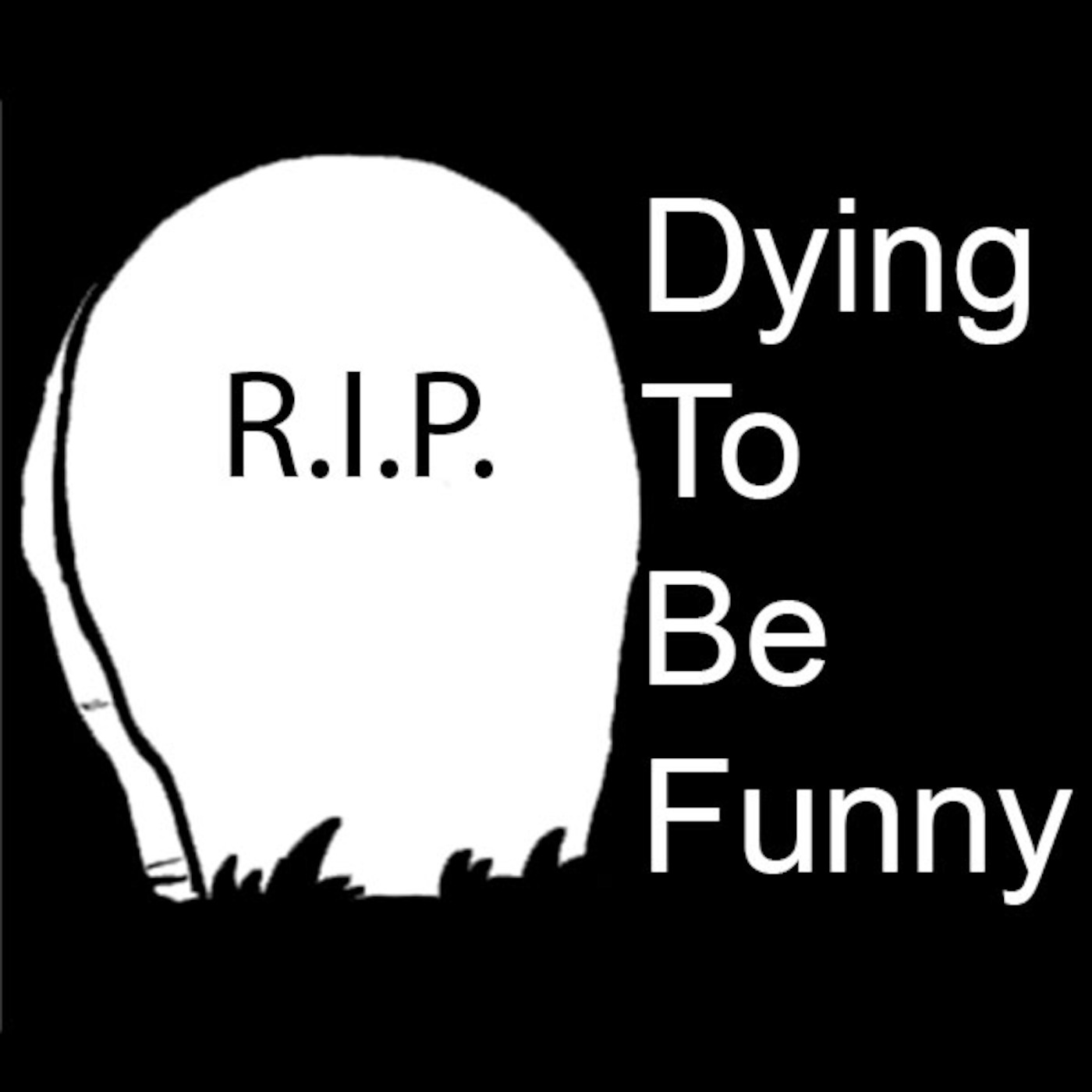 Dying To Be Funny Podcast